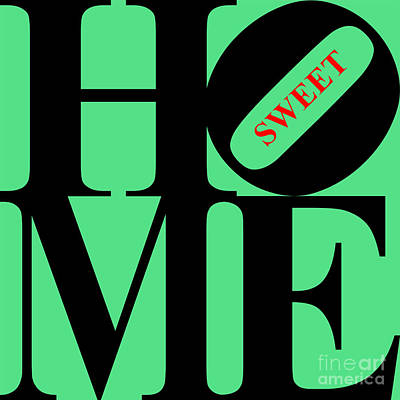 Home Sweet Home 20130713 Black Green Red Poster by Wingsdomain Art and Photography