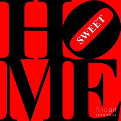 Home Sweet Home 20130713 Black Red White Poster by Wingsdomain Art and Photography