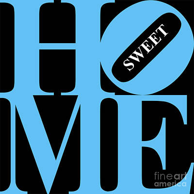 Home Sweet Home 20130713 Blue Black White Poster by Wingsdomain Art and Photography