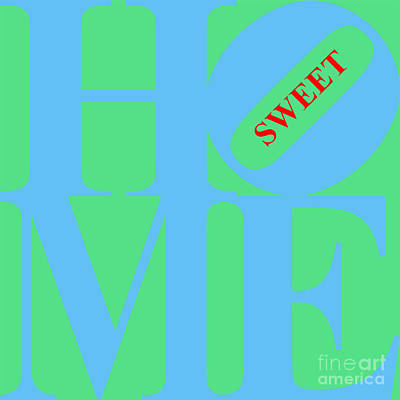 Home Sweet Home 20130713 Blue Green Red Poster by Wingsdomain Art and Photography