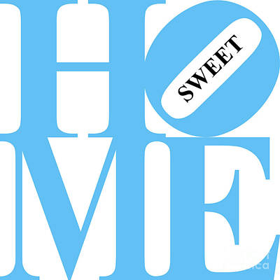 Home Sweet Home 20130713 Blue White Black Poster by Wingsdomain Art and Photography