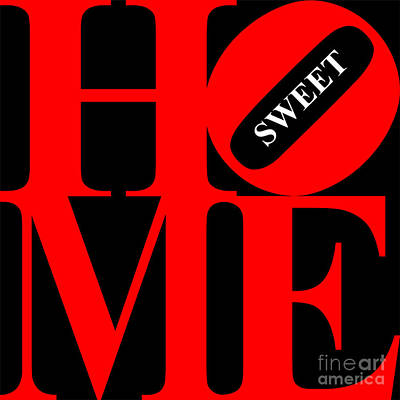 Home Sweet Home 20130713 Red Black White Poster by Wingsdomain Art and Photography