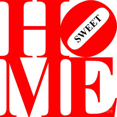 Home Sweet Home 20130713 Red White Black Poster by Wingsdomain Art and Photography