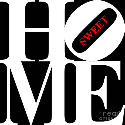 Home Sweet Home 20130713 White Black Red Poster by Wingsdomain Art and Photography
