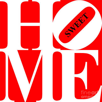 Home Sweet Home 20130713 White Red Black Poster by Wingsdomain Art and Photography