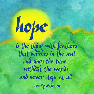 Hope By Emily Dickinson Poster by Ginny Gaura