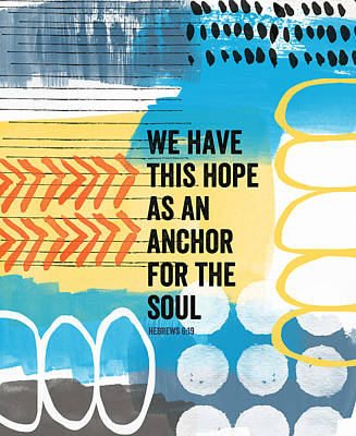Hope Is An Anchor For The Soul- Contemporary Scripture Art Poster by Linda Woods