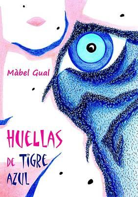 Huellas De Tigre Azul - Libro De Poemas Eroticos - Mabel Gual Poster