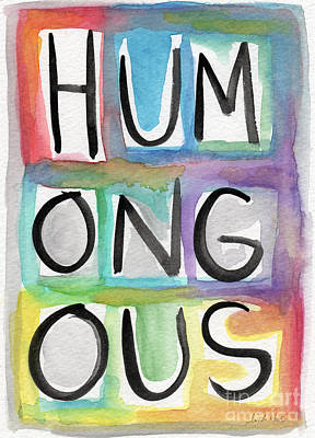 Humongous Word Painting Poster by Linda Woods