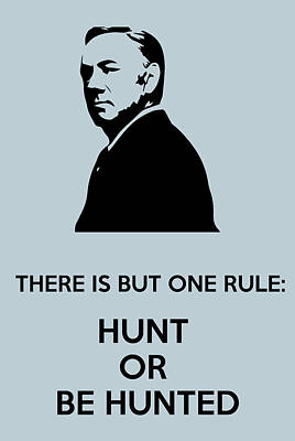 Hunt Or Be Hunted Poster by Florian Rodarte