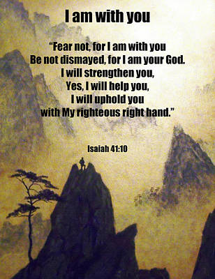 I Am With You Isaiah Forty One Ten Poster