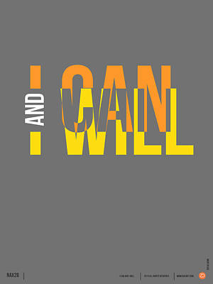 I Can And I Will Poster Poster by Naxart Studio