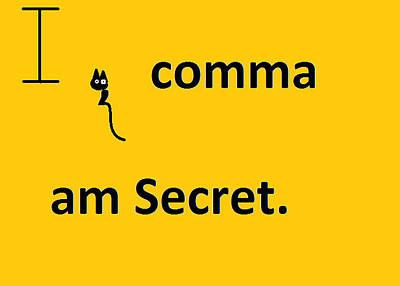 I Comma Am Secret Poster by Anita Dale Livaditis