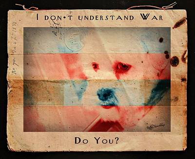 Poster featuring the digital art I Don't Understand War by Kathy Tarochione