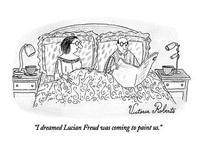 I Dreamed Lucian Freud Was Coming To Paint Us Poster by Victoria Roberts