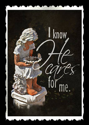 I Know He Cares For Me Poster by Carla Parris