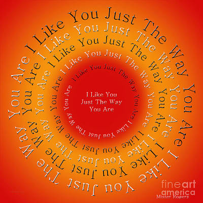 I Like You Just The Way You Are 2 Poster by Andee Design
