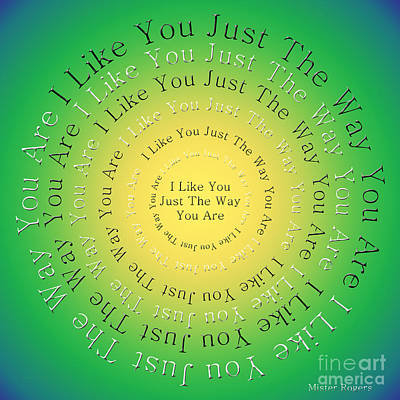 I Like You Just The Way You Are 3 Poster by Andee Design