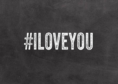 I Love You - Greeting Card Poster