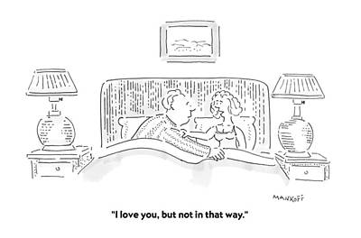I Love You, But Not In That Way Poster by Robert Mankoff