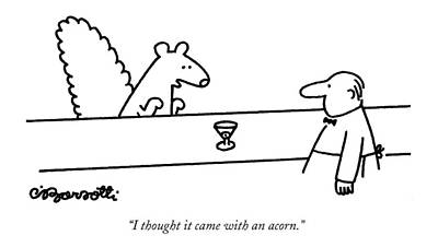 I Thought It Came With An Acorn Poster by Charles Barsotti