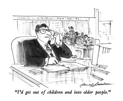 I'd Get Out Of Children And Into Older People Poster