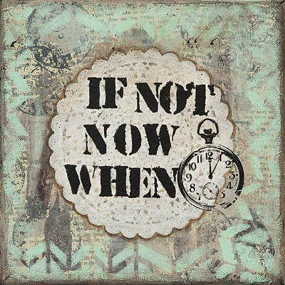 If Not Now When Inspirational Mixed Media Folk Art Poster