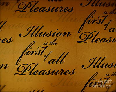 Illusion Is The Fist Of All Pleasures Poster by Louise Fahy