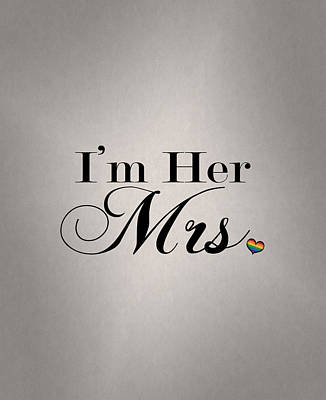 I'm Her Mrs. Poster by Tavia Starfire