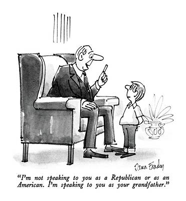 I'm Not Speaking To You As A Republican Or As An Poster by Dana Fradon