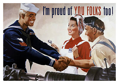 I'm Proud Of You Folks Too - Ww2 Poster by War Is Hell Store