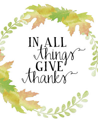 In All Things Give Thanks White Poster by Amy Cummings