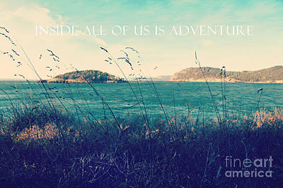 Poster featuring the photograph Inside All Of Us Is Adventure by Sylvia Cook