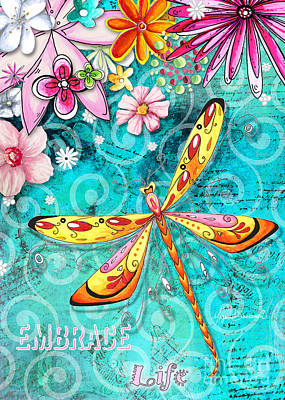 Inspirational Dragonfly Floral Art Inspiring Art Quote Embrace Life By Megan Duncanson Poster by Megan Duncanson