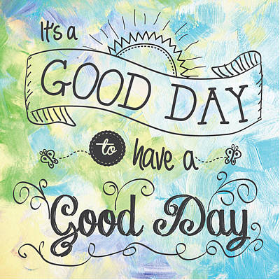It's A Colorful Good Day By Jan Marvin Poster by Jan Marvin