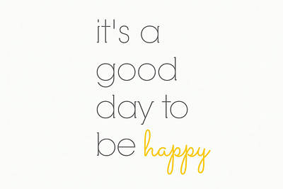 It's A Good Day To Be Happy Poster