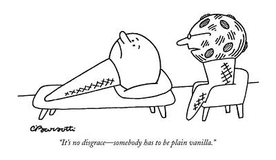 It's No Disgrace - Somebody Has To Be Plain Poster by Charles Barsotti