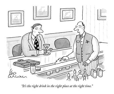 It's The Right Drink In The Right Place Poster by Leo Cullum