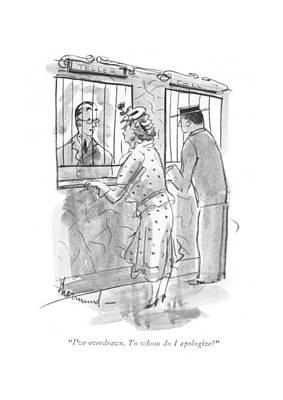 I've Overdrawn. To Whom Do I Apologize? Poster by Barbara Shermund