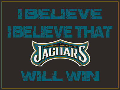 Jacksonville Jaguars I Believe Poster by Joe Hamilton
