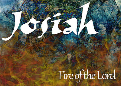 Josiah - Fire Of The Lord Poster