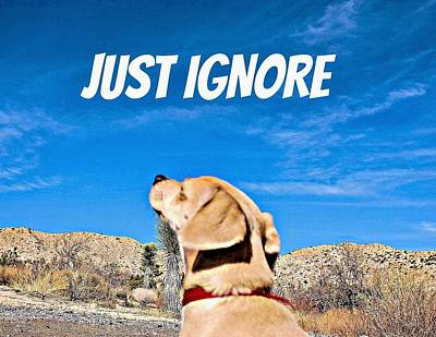 Just Ignore Poster by Angela J Wright
