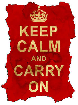 Poster featuring the digital art Keep Calm And Carry On  by Nik Helbig