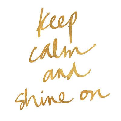 Keep Calm And Shine On Poster