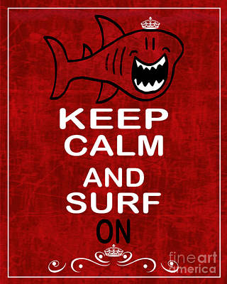 Keep Calm And Surf On Poster by Daryl Macintyre