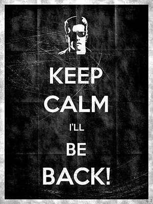 Keep Calm I'll Be Back 14 Poster by Filippo B