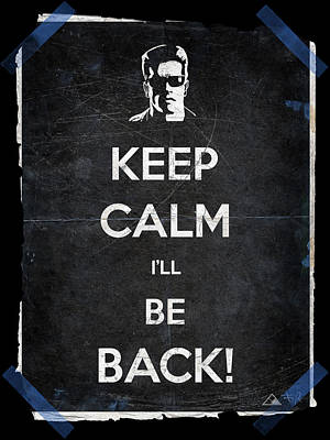 Keep Calm I'll Be Back 14b Poster by Filippo B