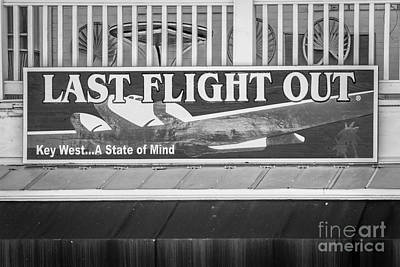 Last Flight Out A Key West State Of Mind - Black And White Poster