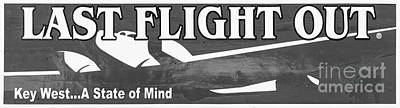Last Flight Out A Key West State Of Mind - Black And White - Pan Poster