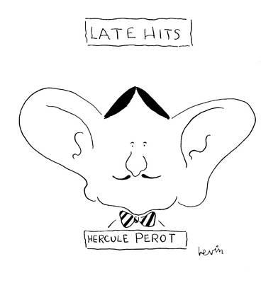Late Hits Hercule Perot Poster by Arnie Levin